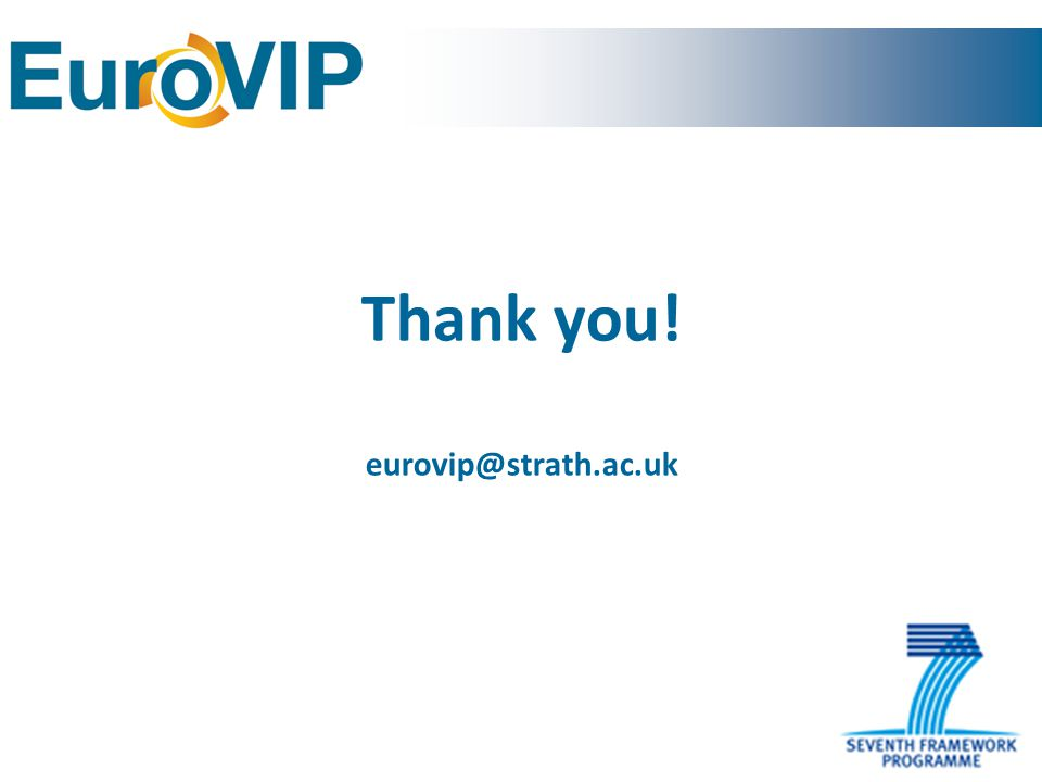 Thank you! eurovip@strath.ac.uk