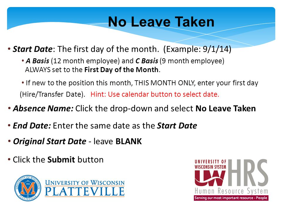No Leave Taken Start Date: The first day of the month.