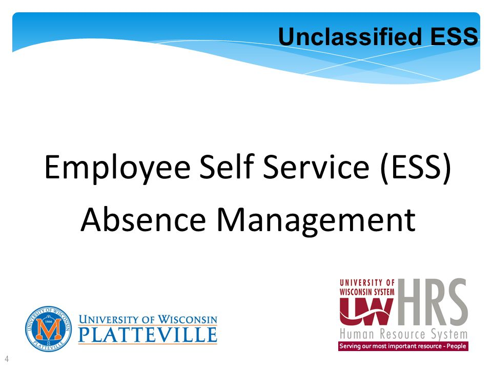Unclassified ESS Employee Self Service (ESS) Absence Management 4