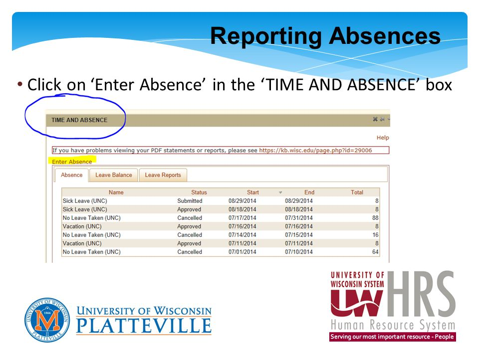 Reporting Absences Click on 'Enter Absence' in the 'TIME AND ABSENCE' box