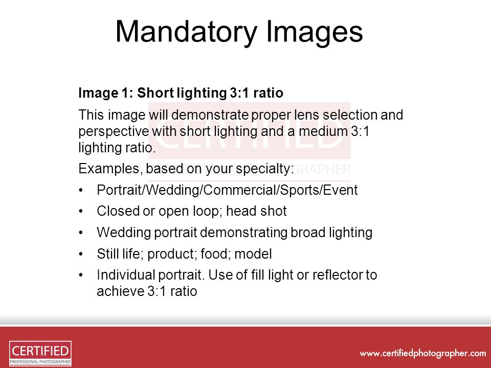 Mandatory Images Image 1: Short lighting 3:1 ratio This image will demonstrate proper lens selection and perspective with short lighting and a medium 3:1 lighting ratio.