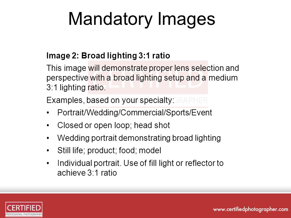 Mandatory Images Image 2: Broad lighting 3:1 ratio This image will demonstrate proper lens selection and perspective with a broad lighting setup and a medium 3:1 lighting ratio.