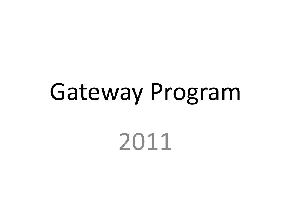 Gateway Program 2011