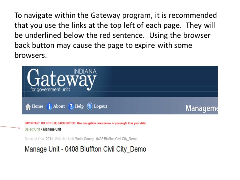To navigate within the Gateway program, it is recommended that you use the links at the top left of each page.