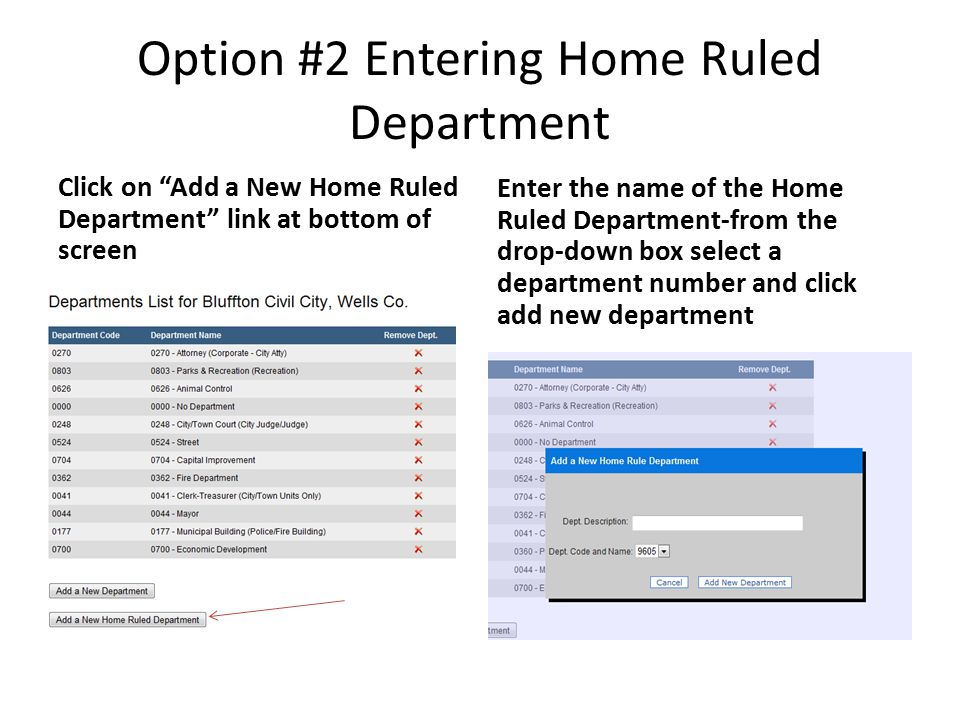 Option #2 Entering Home Ruled Department Click on Add a New Home Ruled Department link at bottom of screen Enter the name of the Home Ruled Department-from the drop-down box select a department number and click add new department