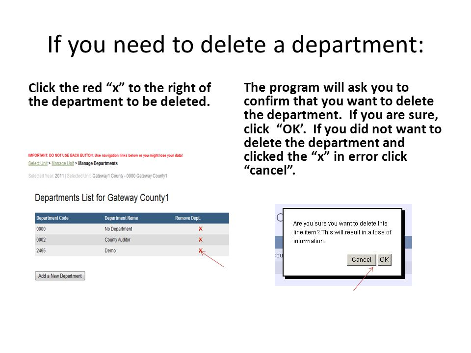 If you need to delete a department: Click the red x to the right of the department to be deleted.