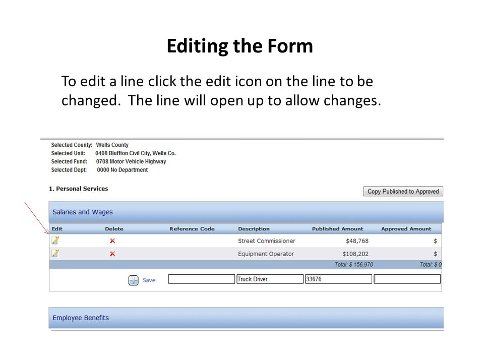 Editing the Form To edit a line click the edit icon on the line to be changed.