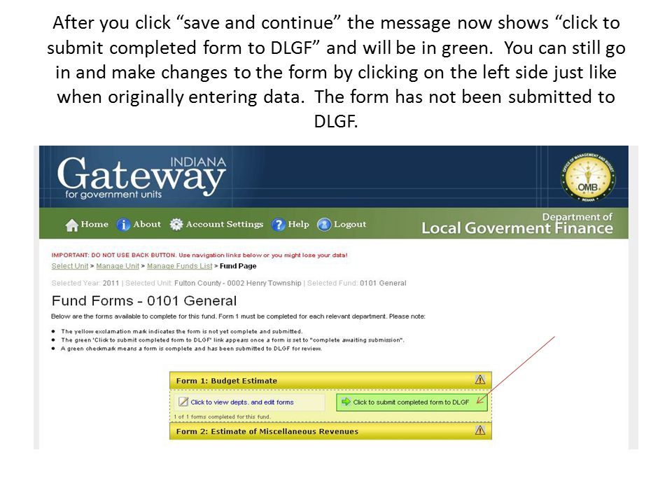 After you click save and continue the message now shows click to submit completed form to DLGF and will be in green.