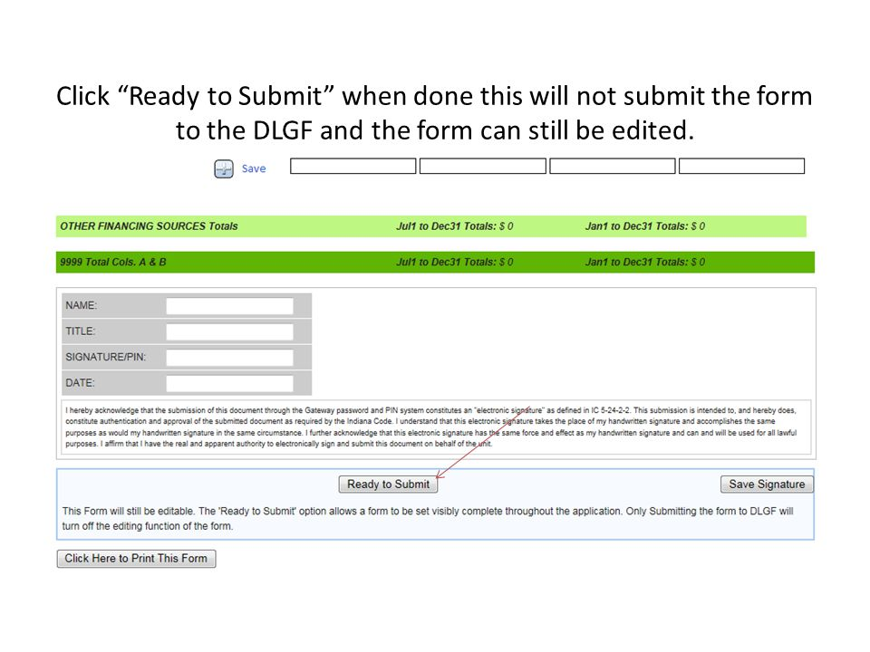 Click Ready to Submit when done this will not submit the form to the DLGF and the form can still be edited.