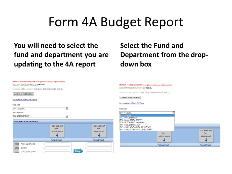 Form 4A Budget Report You will need to select the fund and department you are updating to the 4A report Select the Fund and Department from the drop- down box