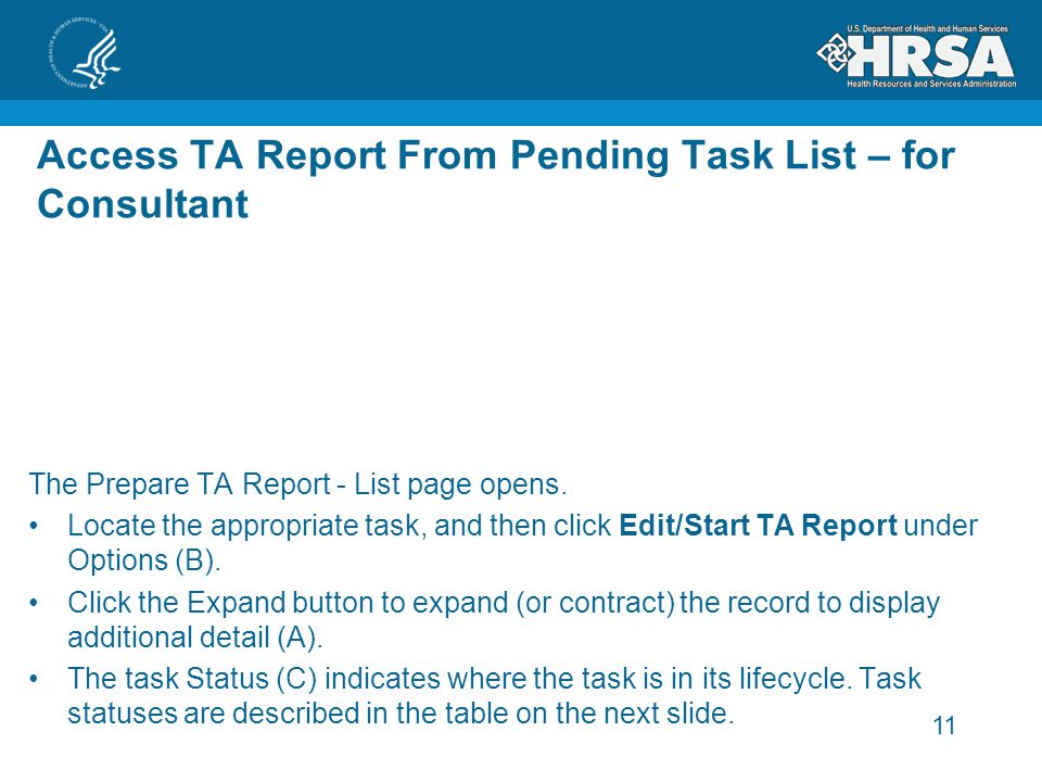 11 The Prepare TA Report - List page opens. Locate the appropriate task, and then click Edit/Start TA Report under Options (B). Click the Expand butto