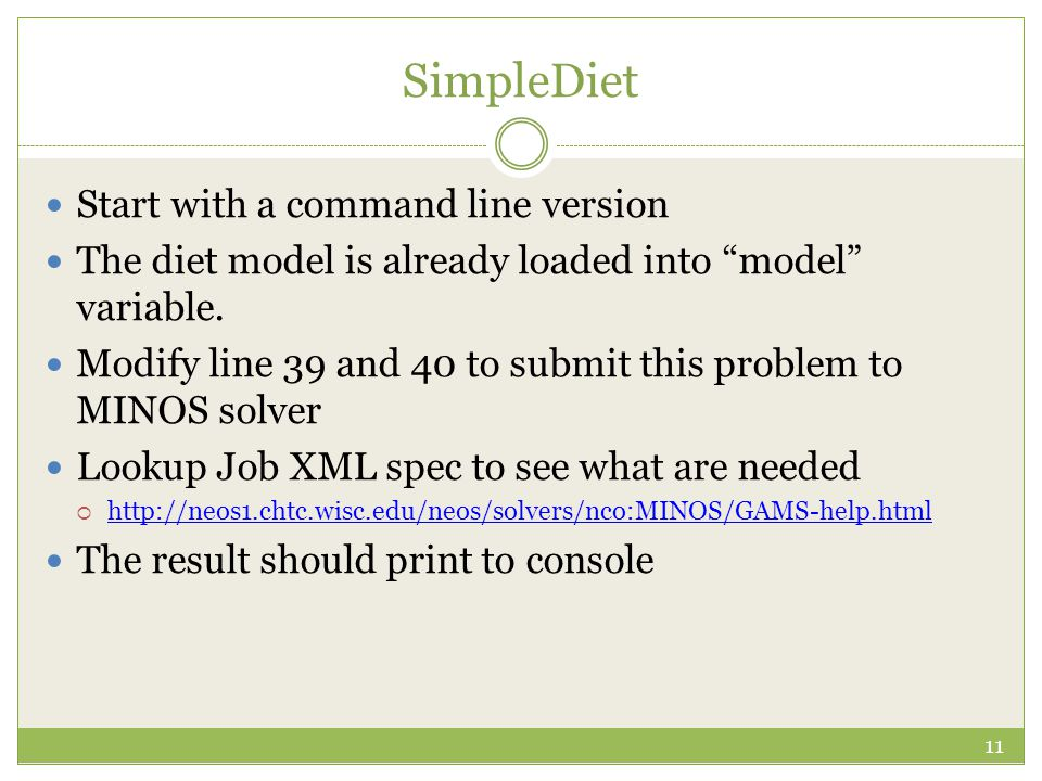 SimpleDiet Start with a command line version The diet model is already loaded into model variable.