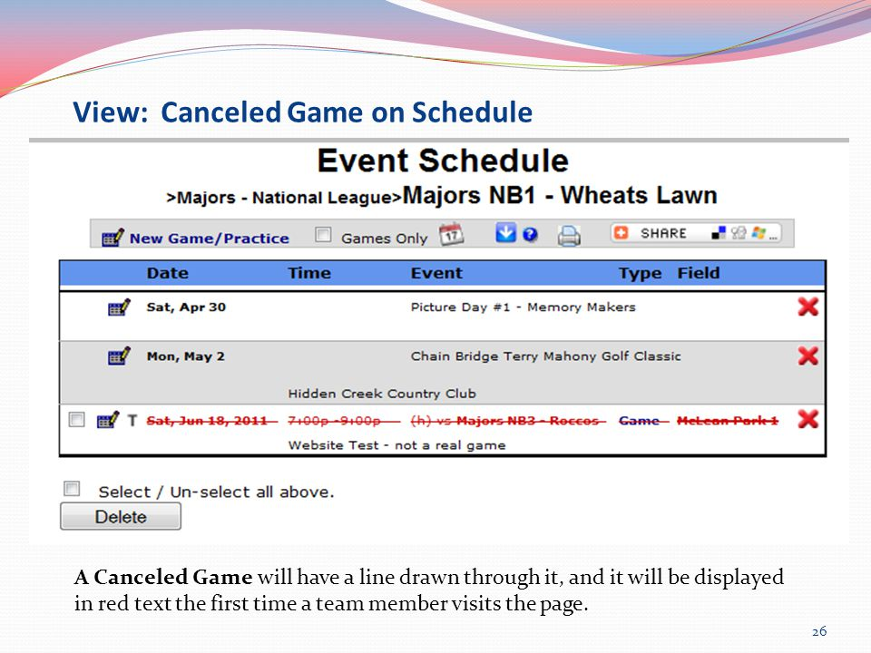 View: Canceled Game on Schedule A Canceled Game will have a line drawn through it, and it will be displayed in red text the first time a team member visits the page.
