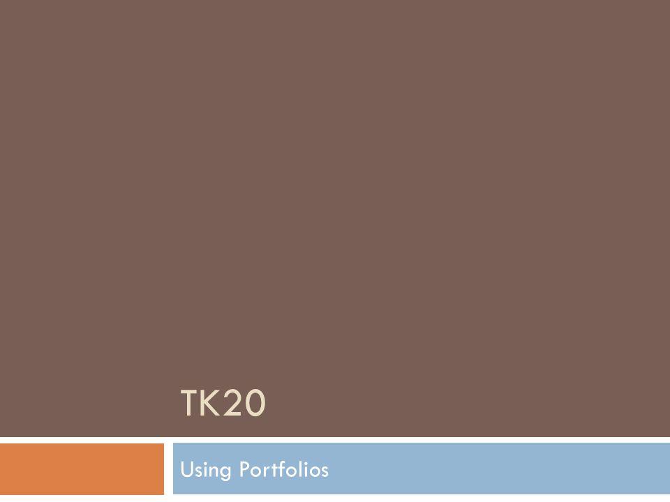 TK20 Using Portfolios