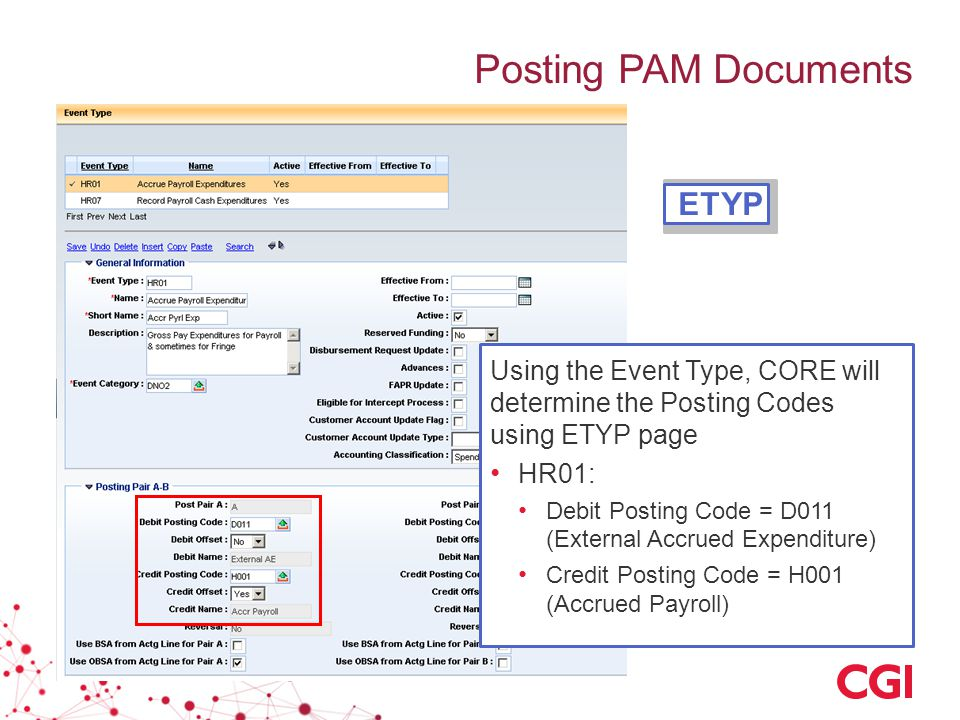 Posting PAM Documents Using the Event Type, CORE will determine the Posting Codes using ETYP page HR01: Debit Posting Code = D011 (External Accrued Ex