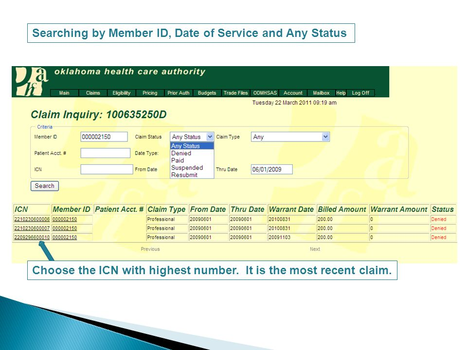 Searching by Member ID, Date of Service and Any Status Choose the ICN with highest number.