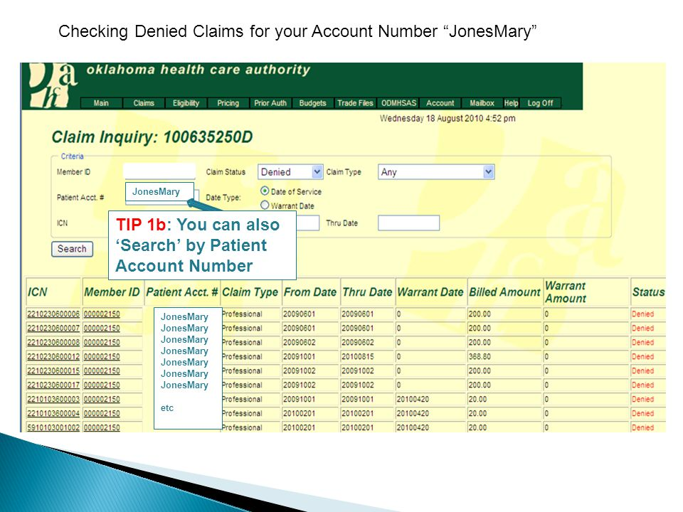 Checking Denied Claims for your Account Number JonesMary JonesMary etc TIP 1b: You can also 'Search' by Patient Account Number