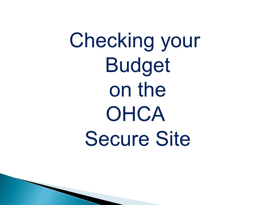 Checking your Budget on the OHCA Secure Site
