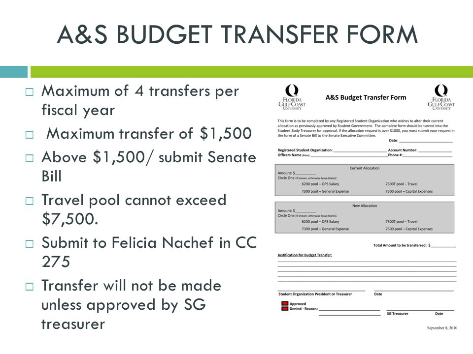 A&S BUDGET TRANSFER FORM  Maximum of 4 transfers per fiscal year  Maximum transfer of $1,500  Above $1,500/ submit Senate Bill  Travel pool cannot exceed $7,500.