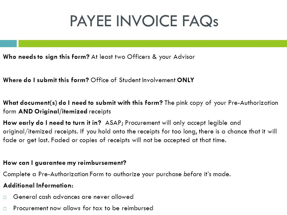 PAYEE INVOICE FAQs Who needs to sign this form.