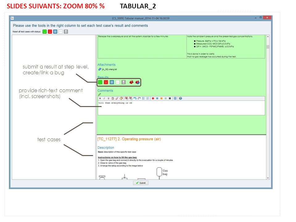 SLIDES SUIVANTS: ZOOM 80% % TABULAR_2 submit a result at step level, create/link a bug provide rich-text comment (incl.