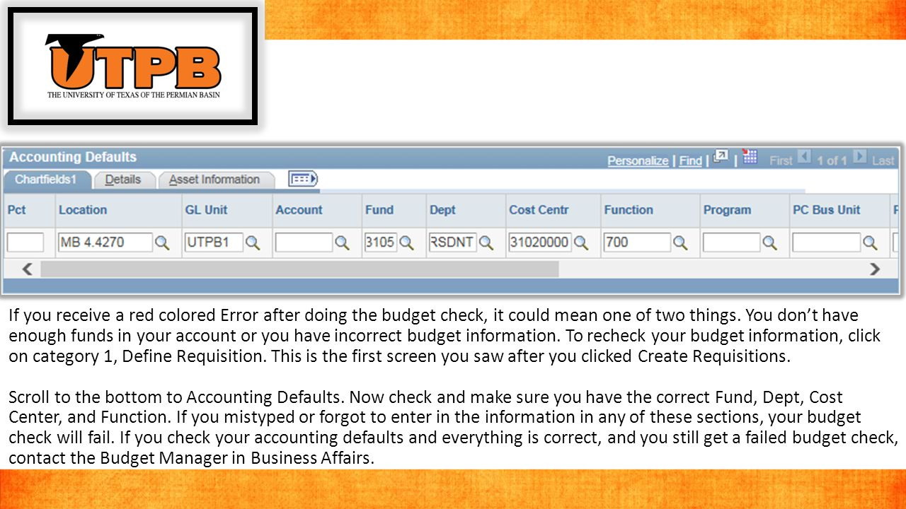 If you receive a red colored Error after doing the budget check, it could mean one of two things.