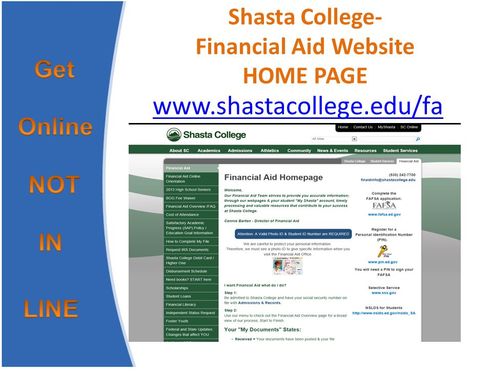Shasta College- Financial Aid Website HOME PAGE www.shastacollege.edu/fa