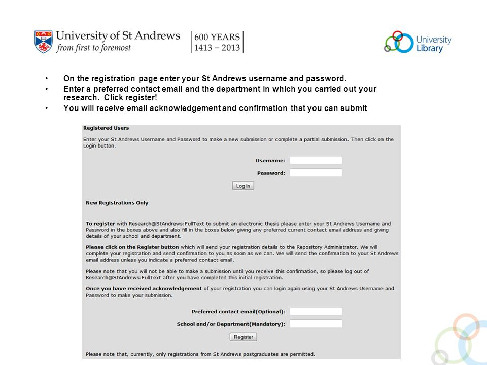 On the registration page enter your St Andrews username and password.