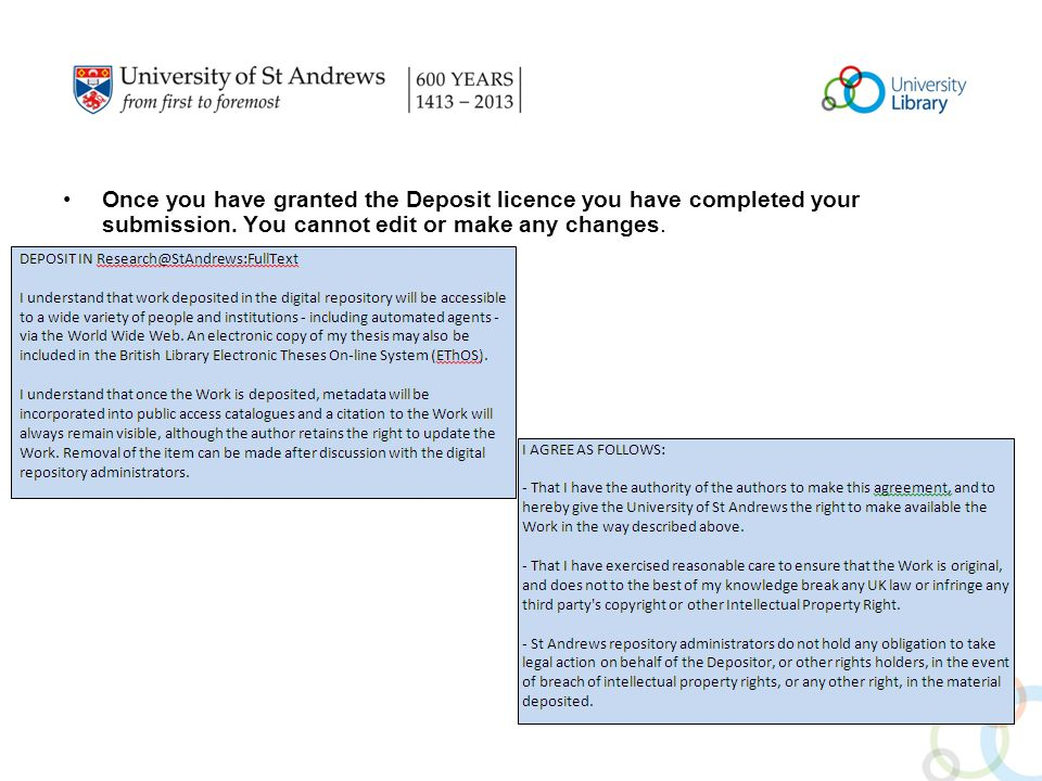 Once you have granted the Deposit licence you have completed your submission.