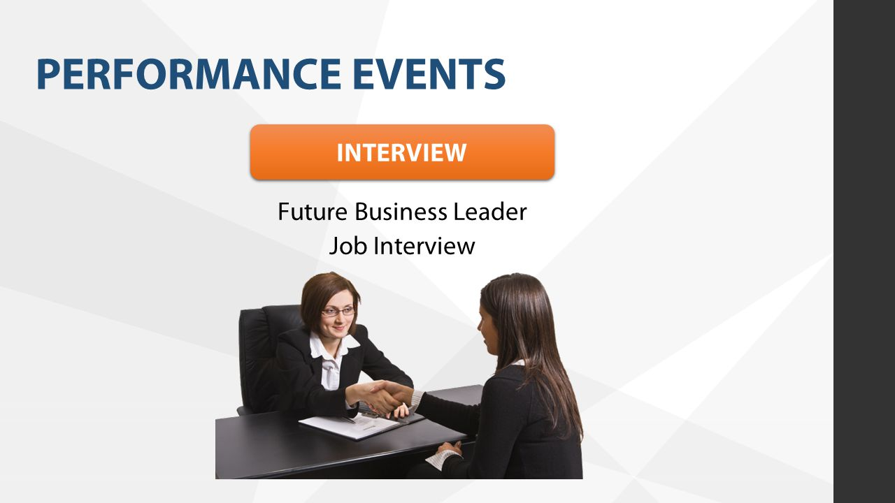 PERFORMANCE EVENTS INTERVIEW Future Business Leader Job Interview