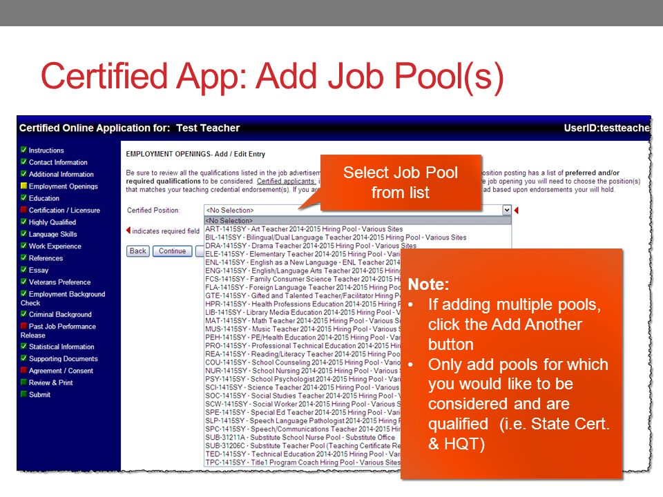 Certified App: Add Job Pool(s) Select Job Pool from list Note: If adding multiple pools, click the Add Another button Only add pools for which you would like to be considered and are qualified (i.e.