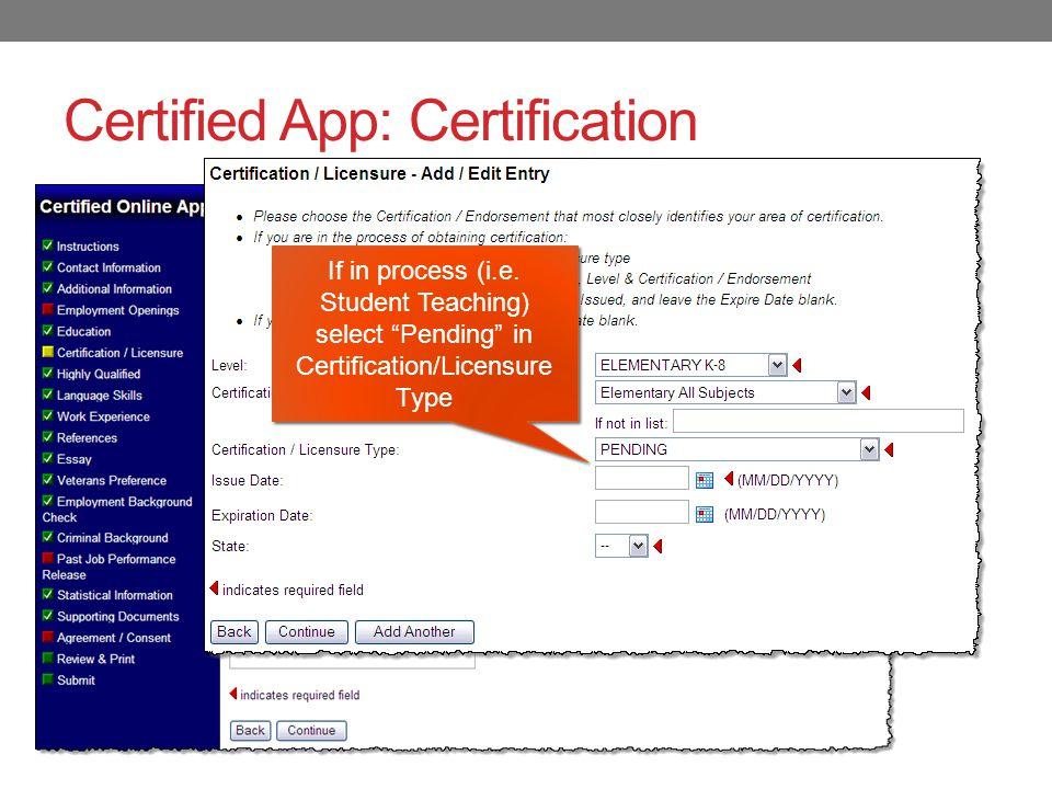 Certified App: Certification Enter each endorsement/pending endorsement If in process (i.e.