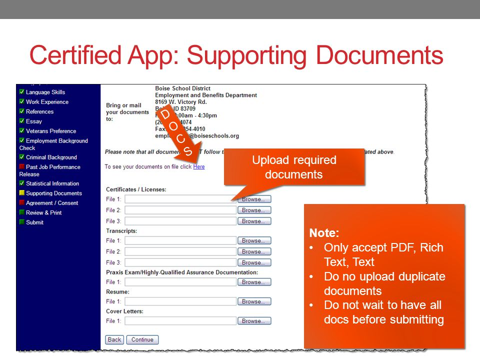 Certified App: Supporting Documents Upload required documents Note: Only accept PDF, Rich Text, Text Do no upload duplicate documents Do not wait to have all docs before submitting Note: Only accept PDF, Rich Text, Text Do no upload duplicate documents Do not wait to have all docs before submitting DOCSDOCS DOCSDOCS