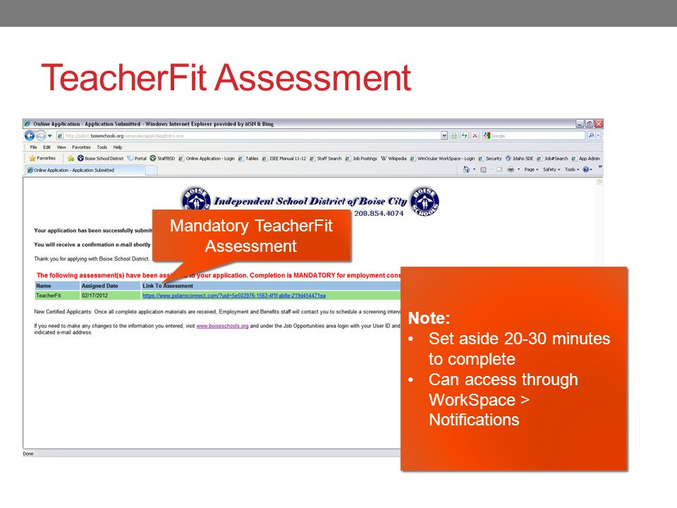 TeacherFit Assessment Mandatory TeacherFit Assessment Note: Set aside 20-30 minutes to complete Can access through WorkSpace > Notifications Note: Set aside 20-30 minutes to complete Can access through WorkSpace > Notifications