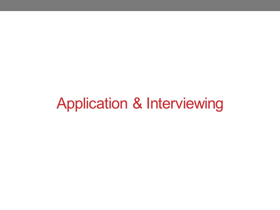 Application & Interviewing