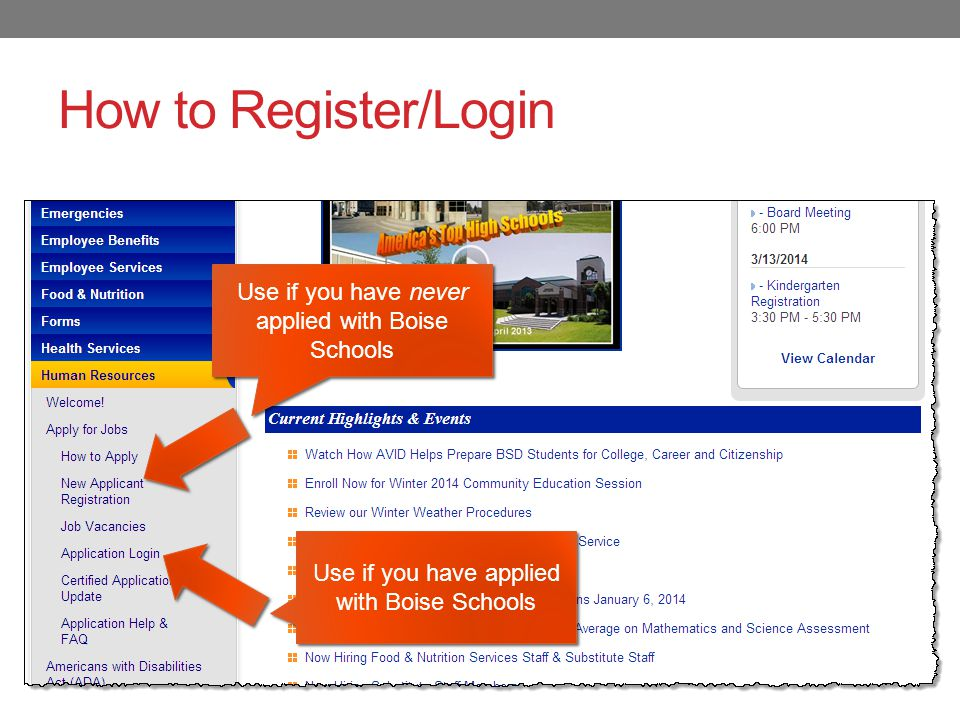 How to Register/Login Use if you have never applied with Boise Schools Use if you have applied with Boise Schools