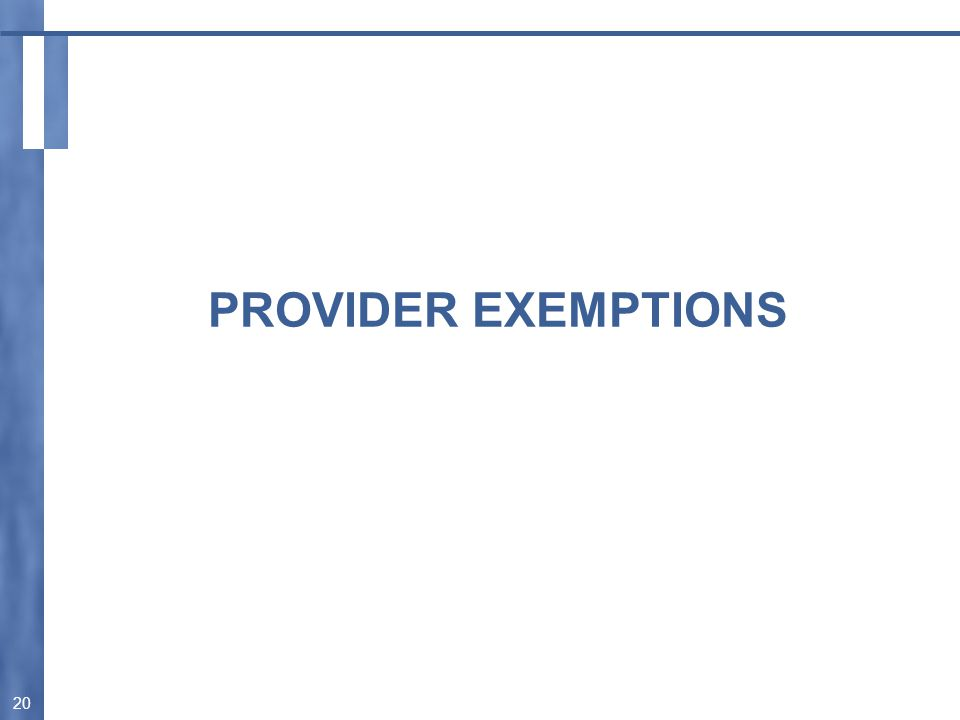 PROVIDER EXEMPTIONS 20