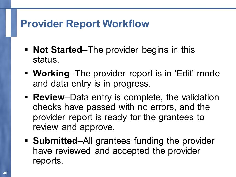Provider Report Workflow  Not Started–The provider begins in this status.