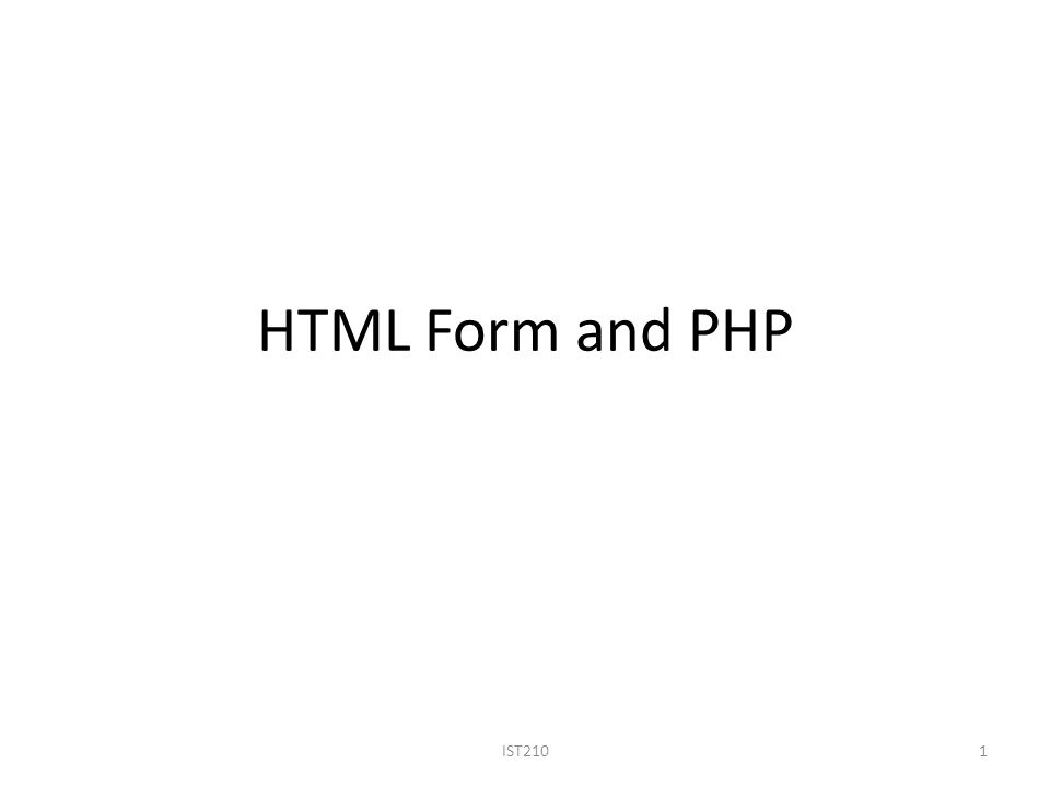 HTML Form and PHP IST2101