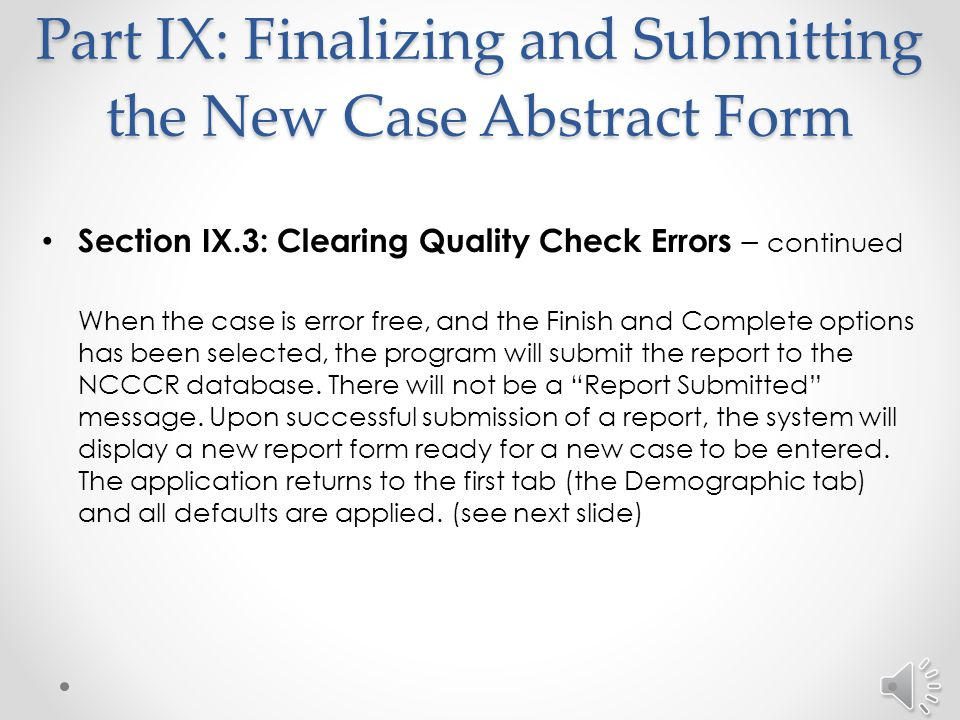 Part IX: Finalizing and Submitting the New Case Abstract Form Section IX.3: Clearing Quality Check Errors - continued