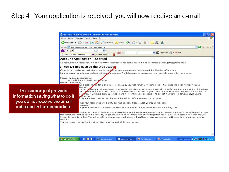 Step 4Your application is received: you will now receive an e-mail This screen just provides information saying what to do if you do not receive the e