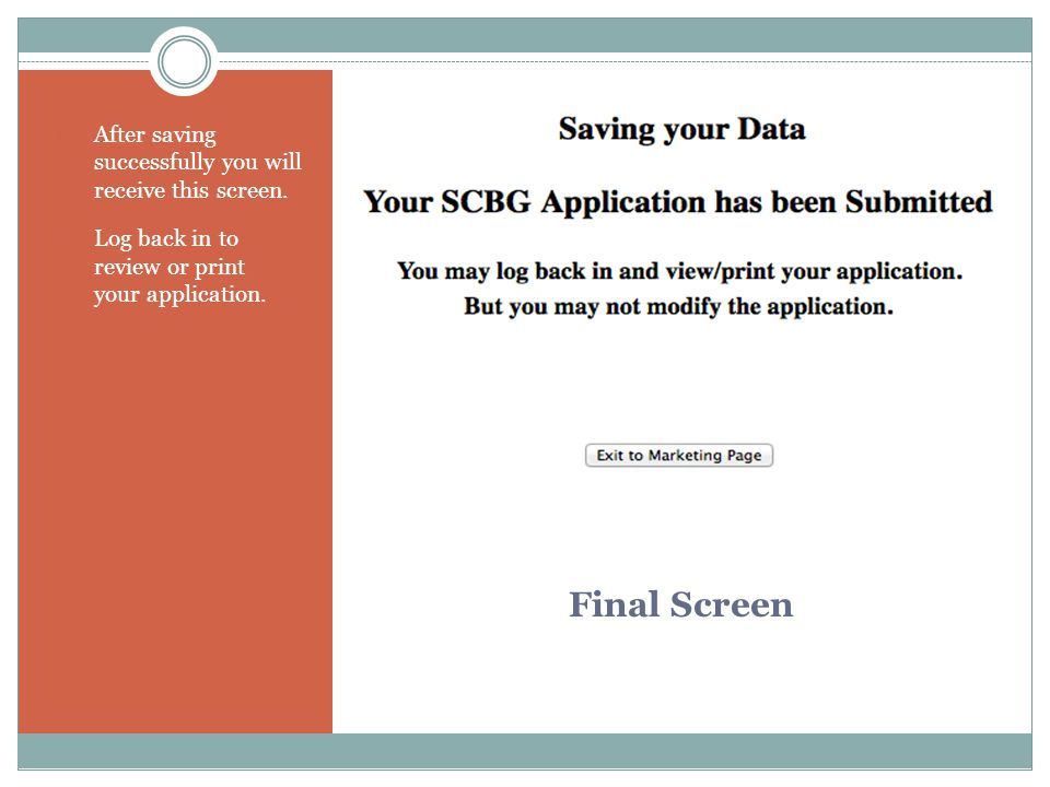 Final Screen 1. After saving successfully you will receive this screen. 2. Log back in to review or print your application.