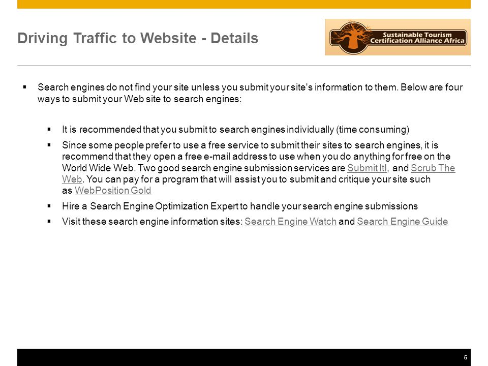 6 Driving Traffic to Website - Details  Check your business web site s links regularly to make sure they all work.