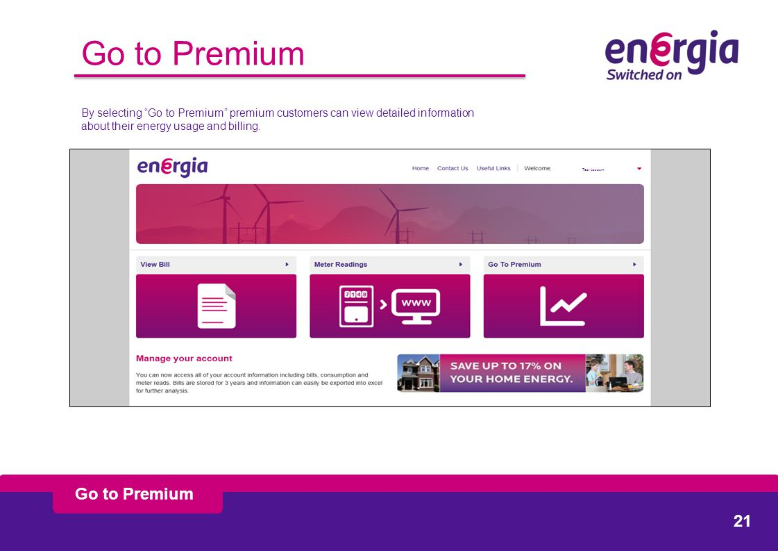 Go to Premium By selecting Go to Premium premium customers can view detailed information about their energy usage and billing.