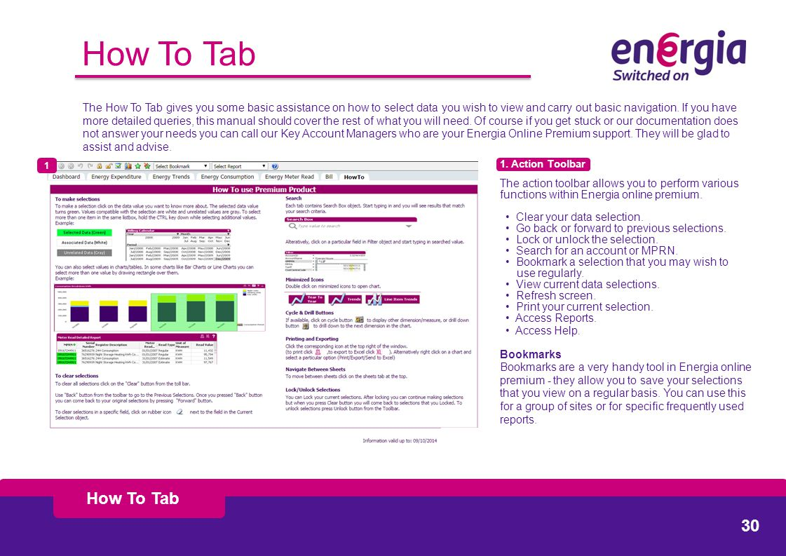 How To Tab The How To Tab gives you some basic assistance on how to select data you wish to view and carry out basic navigation.