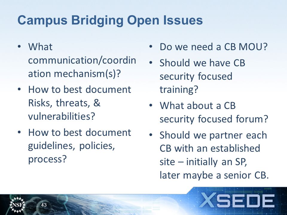 Campus Bridging Open Issues What communication/coordin ation mechanism(s).