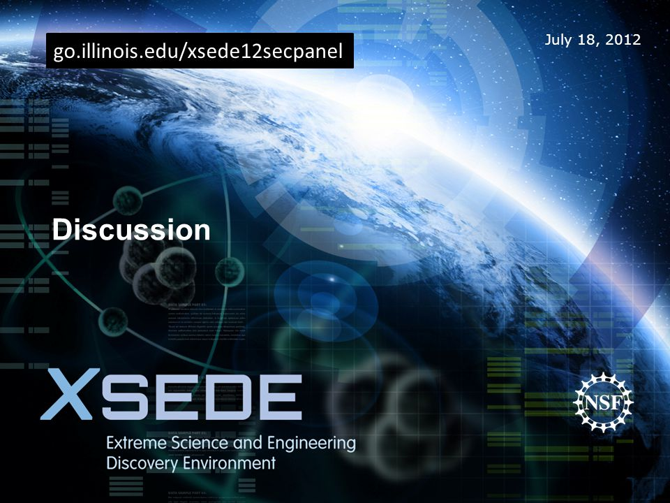 July 18, 2012 Discussion go.illinois.edu/xsede12secpanel