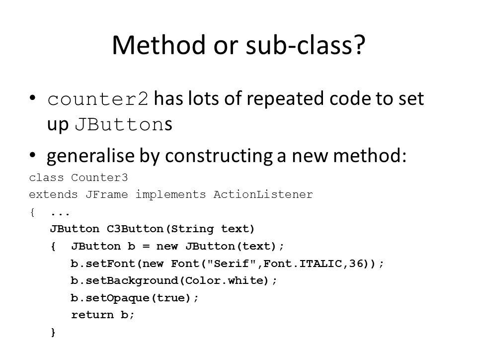 Method or sub-class.