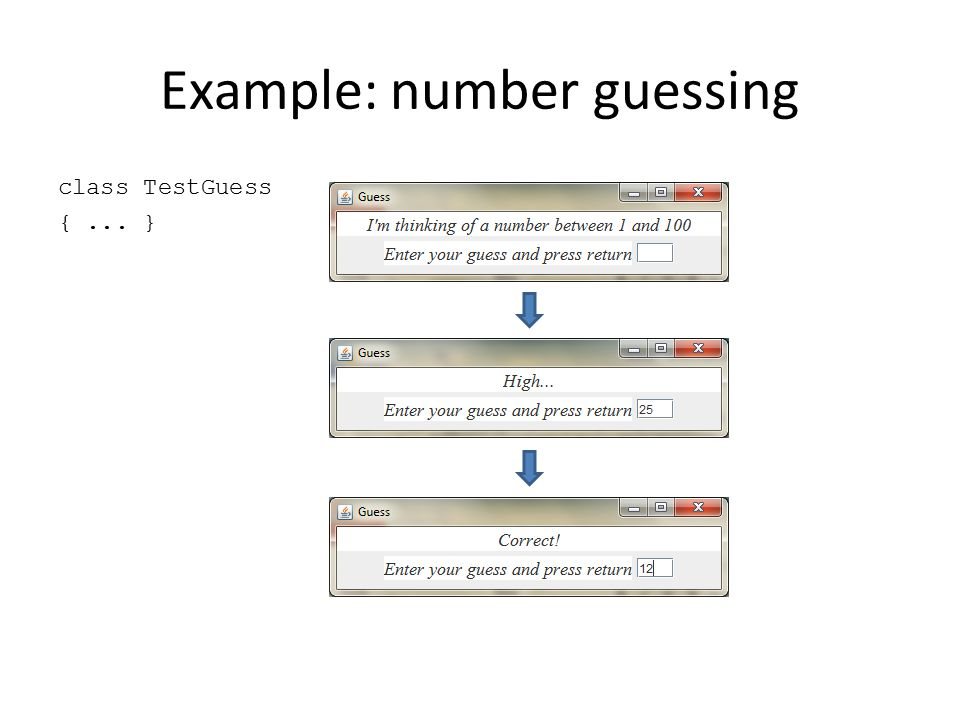 Example: number guessing class TestGuess {... }
