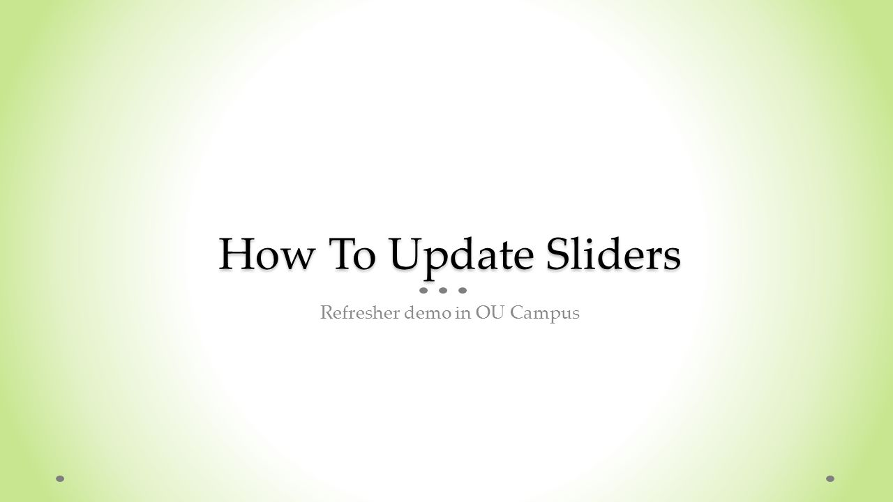 How To Update Sliders Refresher demo in OU Campus